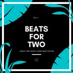 Beats For Two (Groovy Deep-House & House Music Edition) Vol 4