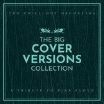 The Big Cover Versions Collection (A Tribute To Pink Floyd)