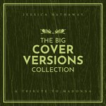 The Big Cover Versions Collection (A Tribute To Madonna)