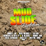 Mud Slide Riddim