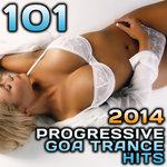 101 Progressive Goa Trance Hits 2014