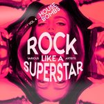 Rock Like A Superstar Vol 4 (House Bombs)