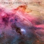 Tracks Across The Universe Vol 2