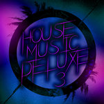 House Music Deluxe Vol 3