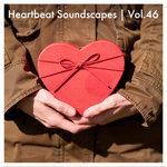Heartbeat Soundscapes Vol 46