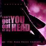 Can't Get You Out Of My Head Vol 3 (The Deep-House Edition)