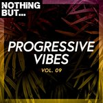 Nothing But... Progressive Vibes Vol 09