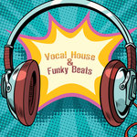 Vocal House & Funky Beats