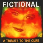 Fictional - A Tribute To The Cure