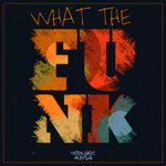 What The Funk (Explicit)