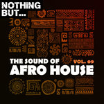 Nothing But... The Sound Of Afro House Vol 09