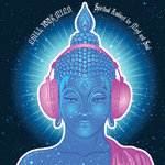 Chill Your Mind: Spiritual Ambient For Mind & Soul