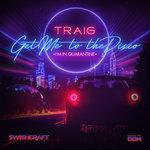 Get Me To The Disco (I'm In Quarantine) (Radio Edits)