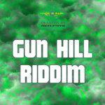 Gun Hill Riddim