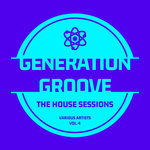 Generation Groove Vol 4 (The House Sessions)