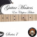 Guitar Masters Series 7/Eric Clapton Tribute