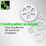 Continuation Is Power - Cyber Frog Recordz 5th Anniversary Compilation
