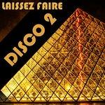 Laissez Faire Disco Vol 2