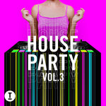 Toolroom House Party Vol 3