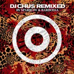 DJ Chus Remixed (by Sparrow & Barbossa)
