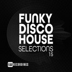 Funky Disco House Selections Vol 15