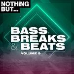 Nothing But... Bass, Breaks & Beats Vol 09