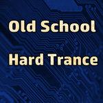Old School Hard Trance