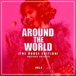 Around The World Vol 4 (The House Edition)