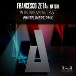 In Distortion We Trust (Whitelinerz Remix)