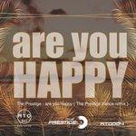 Are You Happy (The Prestige Trance Remix)