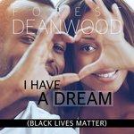 I Have A Dream (Black Lives Matter)