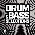 Drum & Bass Selections Vol 15