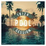 Ibiza Pool Session Vol 3