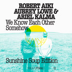 FRKWYS Vol  12 - We Know Each Other Somehow (Sunshine Soup Edition)