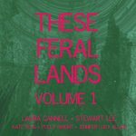 THESE FERAL LANDS Vol 1