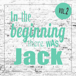 In The Beginning There Was Jack Vol 2