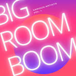 Big Room Boom Vol 1