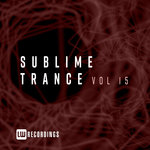 Sublime Trance Vol 15
