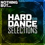 Nothing But... Hard Dance Selections Vol 09