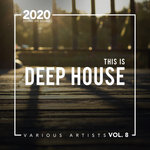 This Is Deep House Vol 8