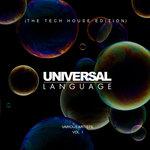 Universal Language (The Tech House Edition) Vol 1