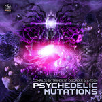 Psychedelic Mutations (Compiled By Transient Disorder & A-Tech)