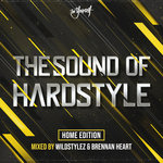 The Sound Of Hardstyle: Home Edition (Explicit Mixed)