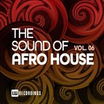 The Sound Of Afro House Vol 06