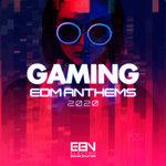 Gaming EDM Anthems 2020