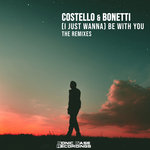 (I Just Wanna) Be With You (The Remixes)