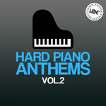 Hard Piano Anthems Vol 2