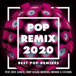 Pop Remix 2020 - Best Pop Remixes (Pop, Edm, Dance, Deep House Remixes, Remake & Covers)