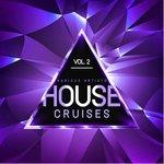 House Cruises Vol 2