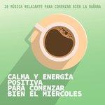 Calma Y Energia Positiva Para Comenzar Bien El Miercoles